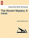 The Wyvern Mystery. a Novel. Vol. III.
