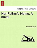 Her Father's Name. a Novel. Vol. I