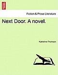 Next Door. a Novel.