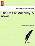 The Heir of Maberley. a Novel. Vol. I.