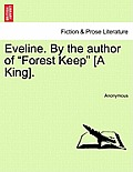 Eveline. by the Author of Forest Keep [A King].. Vol. III