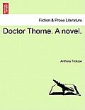 Doctor Thorne. a Novel. Vol. I