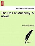 The Heir of Maberley. a Novel. Vol. II