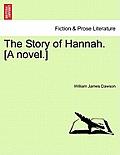 The Story of Hannah. [A Novel.]