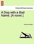 A Dog with a Bad Name. [A Novel.] Vol. II.
