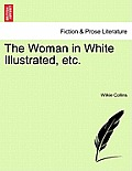 The Woman in White Illustrated, Etc. a New Edition. Vol. III.