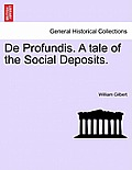 de Profundis. a Tale of the Social Deposits.