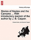 Stories of Naples and the Camorra ... with Introductory Memoir of the Author by J. B. Capper.