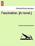 Fascination. [A Novel.]