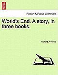 World's End. a Story, in Three Books. Vol. I.