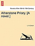 Atherstone Priory. [A Novel.]