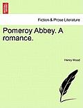 Pomeroy Abbey. a Romance.