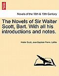 The Novels of Sir Walter Scott, Bart. with All His Introductions and Notes. Vol.VIII.