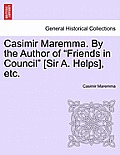 Casimir Maremma. by the Author of Friends in Council [Sir A. Helps], Etc. Volume 1.