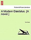 A Modern Daedalus. [A Novel.]