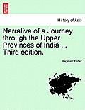Narrative of a Journey Through the Upper Provinces of India ... Third Edition. Vol. III.