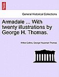 Armadale ... with Twenty Illustrations by George H. Thomas. Vol. I