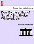 Don. by the Author of Laddie [I.E. Evelyn Whitaker], Etc.