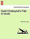 Noel Chetwynd's Fall. a Novel.