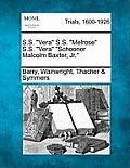S.S. Vera - S.S. Melrose S.S. Vera - Schooner Malcolm Baxter, Jr.