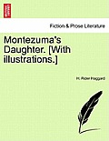 Montezuma's Daughter. [With Illustrations.] New Edition.