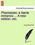 Phantastes: A Faerie Romance ... a New Edition, Etc.