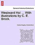 Westward Ho! ... with Illustrations by C. E. Brock. Vol. II.