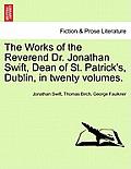 The Works of the Reverend Dr. Jonathan Swift, Dean of St. Patrick's, Dublin, in Twenty Volumes. Volume XV.