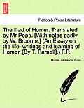 The Iliad of Homer, Translated by Mr. Pope, Volume I