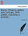 Burns. [Poems, Letters and Journals. with Plates, Including a Portrait.] Vol. II