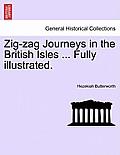 Zig-Zag Journeys in the British Isles ... Fully Illustrated.