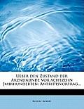 Ueber Den Zustand Der Arzneikunde VOR Achtzehn Jahrhunderten: Antrittsvortrag...
