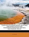 Ueber Den Zusammenhang Zwischen Der Erdmagnetischen Horizontalintensit T Und Der Inclination: Mit Ei