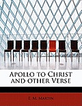 Apollo to Christ and Other Verse