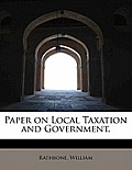 Paper on Local Taxation and Government.