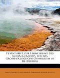 Festschrift Zur Einweihung Des Neuen Geb Udes F R Das Grossherzogliche Gymnasium in Heidelberg