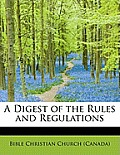 A Digest of the Rules and Regulations