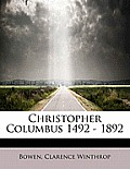 Christopher Columbus 1492 - 1892