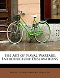 The Art of Naval Warfare: Introductory Observations