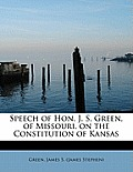 Speech of Hon. J. S. Green, of Missouri, on the Constitution of Kansas