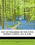List of Members of the Civil Service Lodge, A.F. & A.M.