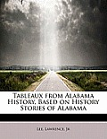 Tableaux from Alabama History, Based on History Stories of Alabama