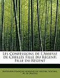 Les Confessions de L'Abbesse de Chelles Fille Du R Gent: Fille Du R Gent
