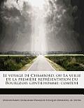 Le Voyage de Chambord, Ou La Veille de La Premi Re Repr Sentation Du Bourgeois Gentilhomme: Com Die