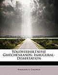 Waldverh Ltnisse Griechenlands: Inaugural-Dissertation