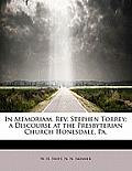 In Memoriam. REV. Stephen Torrey; A Discourse at the Presbyterian Church Honesdale, Pa.