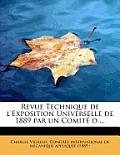 Revue Technique de L'Exposition Universelle de 1889 Par Un Comite D ...