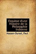 Esquisse D'Une Histoire de La Philosophie Indienne