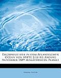 Ergebnisse Der in Dem Atlantischen Ocean Von Mitte Juli Bis Anfang November 1889 Ausgefuhrten Plankt