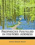 Prophecies Fulfilled in History: Address